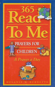 365 Read-To-Me Bible Prayers for Children   -     By: Melanie Burnette
