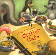 Crazy Day at The Critter Caf&#233  -     By: Barbara Odanaka