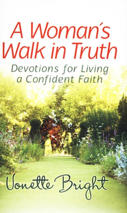 A Woman's Walk in Truth  -     By: Vonette Bright