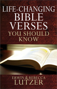 Life-Changing Bible Verses You Should Know    -     By: Erwin W. Lutzer, Rebecca Lutzer