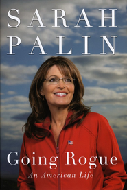 Going Rogue, hardcover   -              By: Sarah Palin