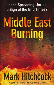 Middle East Burning  -     By: Mark Hitchcock