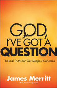 God, I've Got a Question  -     By: James Merritt