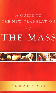 A Guide To The New Translation Of The Mass Booklet  -              By: Edward Sri
