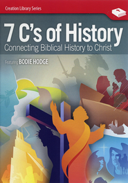 7 C's of History DVD   -              By: Bodie Hodge