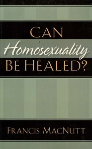 Can Homosexuality Be Healed?  -     By: Francis MacNutt