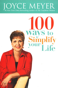 100 Ways to Simplify Your Life  -     By: Joyce Meyer