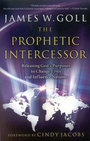 The Prophetic Intercessor  -              By: James W. Goll