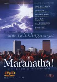 Maranatha! Even So, Come Quickly Lord Jesus--DVD Set with MP3  -              By: Chuck Smith, Joel C. Rosenberg