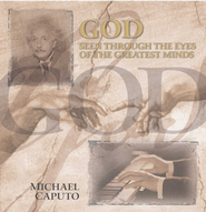 God Seen Through the Eyes of the Greatest Minds - eBook  -     By: Michael Caputo