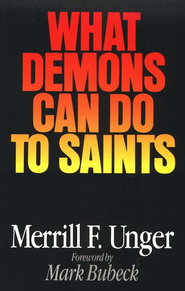What Demons Can Do to Saints   -     By: Merrill F. Unger