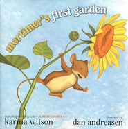 Mortimer's First Garden  -     By: Karma Wilson
