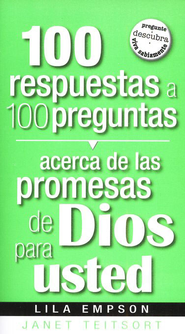100 Respuestas a 100 Preguntas Acerca de las Promesas de Dios  (100 Answers to 100 Questions About God's Promises for You)  -     By: Janet Teitsort