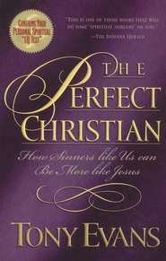 The Perfect Christian   -     By: Tony Evans