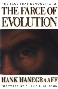 The Face that Demonstrates the Farce of Evolution, Paperback                                      -              By: Hank Hanegraaff