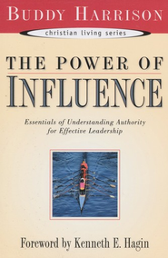The Power of Influence: Essentials of Understanding Authority for Effective Leadership  -     By: Buddy Harrison