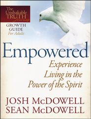 Empowered: Experience Living in the Power of the Spirit   -              By: Josh McDowell, Sean McDowell