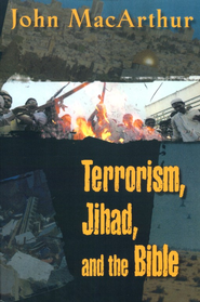 Terrorism, Jihad and the Bible   -     By: John MacArthur