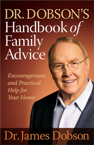 Dr. Dobson's Handbook of Family Advice: Encouragement and Practical Help for Your Home  -              By: Dr. James Dobson