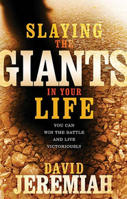 Slaying the Giants in Your Life   -     By: David Jeremiah
