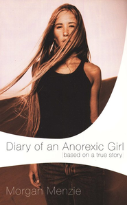 Diary of an Anorexic Girl  -     By: Morgan Menzie