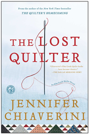 The Lost Quilter: An Elm Creek Quilts Novel - eBook  -     By: Jennifer Chiaverini