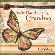 You're One Amazing Grandma  -              By: Lori Siebert