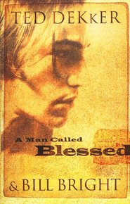 A Man Called Blessed  -     By: Ted Dekker, Bill Bright