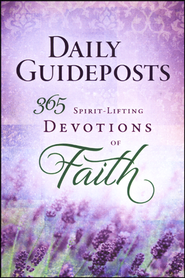 Daily Guideposts: 365 Spirit-Lifting Devotions of Faith   -              By: Guideposts Editors
