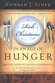 Rich Christians in an Age of Hunger  -     By: Ronald J. Sider
