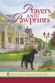 Prayers and Pawprints, Grace Chapel Inn Series   -              By: Diann Hunt