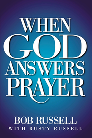 When God Answers Prayer - eBook  -     By: Bob Russell