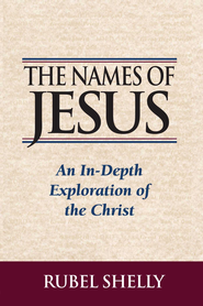 The Names of Jesus - eBook  -     By: Rubel Shelly
