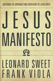 Jesus Manifesto: Restoring the Supremacy and  Sovereignty of Jesus Christ - Slightly Imperfect  -              By: Leonard Sweet, Frank Viola