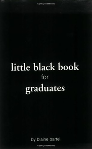 Little Black Book for Graduates    -     By: Blaine Bartel