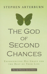 The God of Second Chances: Experiencing His Grace for the Best of Your Life  -     By: Stephen Arterburn