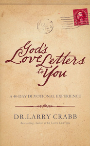 God's Love Letters To You: A 40-Day Devotional Experience  -     By: Larry Crabb