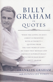 Billy Graham in Quotes  -     By: Billy Graham, Franklin Graham