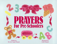 Prayers for Pre-Schoolers   -              By: Beverly Capps Burgess