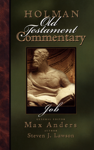 Job: Holman Old Testament Commentary [HOTC]   -     Edited By: Max Anders     By: Steven J. Lawson