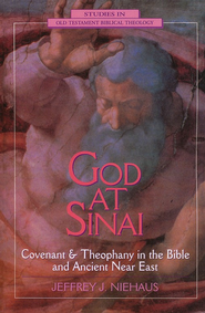 God at Sinai: Covenant and Theophany in the Bible and Ancient Near East  -     By: Jeffrey Niehaus
