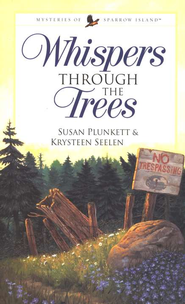 Whispers Through the Trees, Mysteries of Sparrow Island Series #2   -              By: Susan Plunkett, Krysteen Seleen