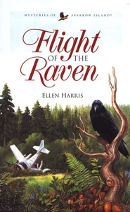 Flight of the Raven, Mysteries of Sparrow Island Series #1   -              By: Ellen Harris