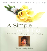 A Simple Wedding: A Faith-Filled Guide - Slightly Imperfect  -     By: Sharon Hanby-Robie