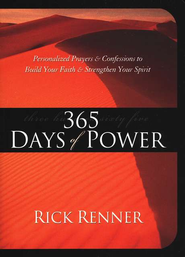 365 Days of Power: Personalized Prayers and Confessions to Build Your Faith and Strengthen Your Spirit  -     By: Rick Renner