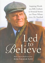 Led to Believe: Inspiring Words from Billy Graham and Others on Living by Faith - Slightly Imperfect  -