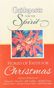Guideposts for the Spirit: Stories of Faith for Christmas  -