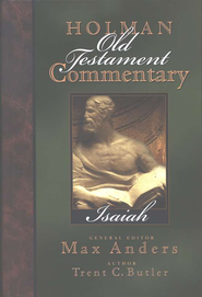 Isaiah: Holman Old Testament Commentary [HOTC]   -     Edited By: Max Anders     By: Trent C. Butler