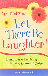 And God Said...Let There Be Laughter!   -     By: Mary Hollingsworth