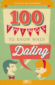100 Things to Know When Dating: Topics to Consider   and Discuss  -
